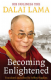 His Holiness the Dalai Lama - Becoming Enlightened (Book)